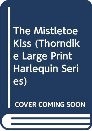 9780263154931: The Mistletoe Kiss