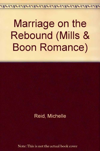 9780263155648: Marriage on the Rebound (Romance)