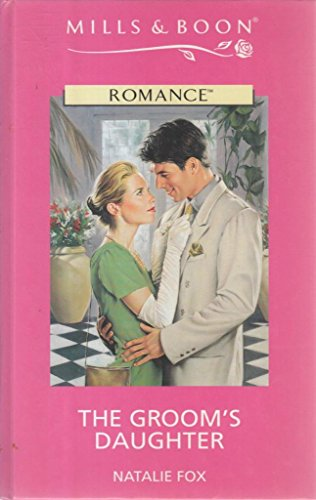 9780263156119: The Groom's Daughter (Mills & Boon Romance)