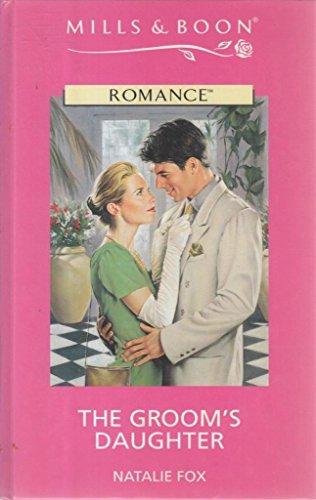 9780263156119: The Groom's Daughter (Romance)