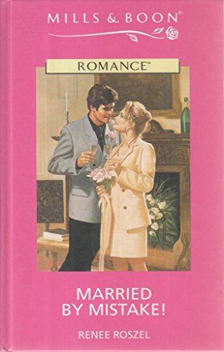 9780263156218: Married by Mistake! (Mills & Boon Romance)