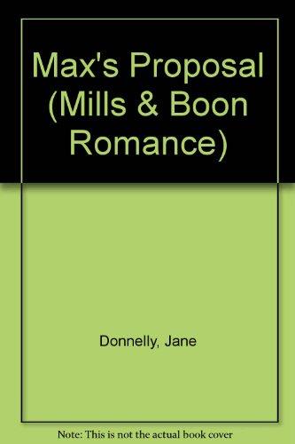 9780263156379: Max's Proposal (Mills & Boon Romance)
