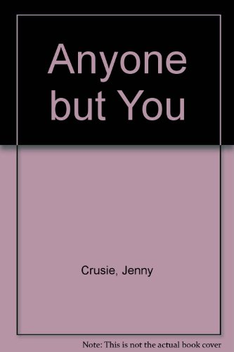 9780263158267: Anyone But You