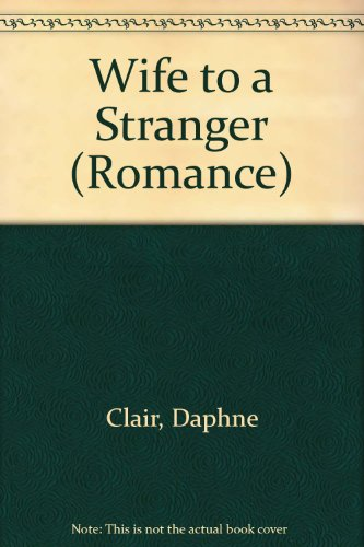 9780263158601: Wife to a Stranger