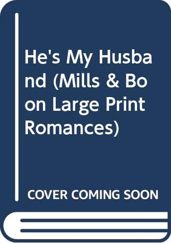 9780263159318: He's My Husband (Mills & Boon Large Print Romances)