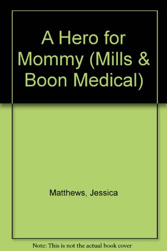 9780263160215: A Hero for Mommy (Mills & Boon Medical)