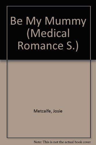 Be My Mummy: Josie Metcalfe