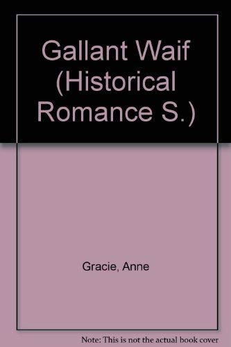 9780263161182: Gallant Waif (Historical Romance S.)