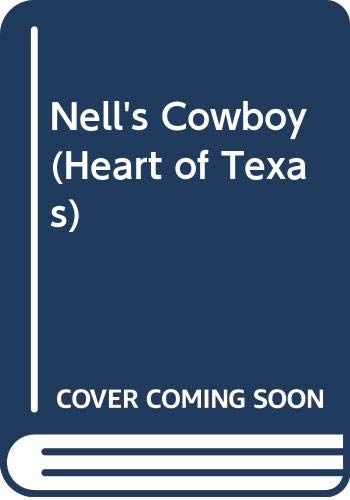 9780263161731: Nell's Cowboy (Heart of Texas)