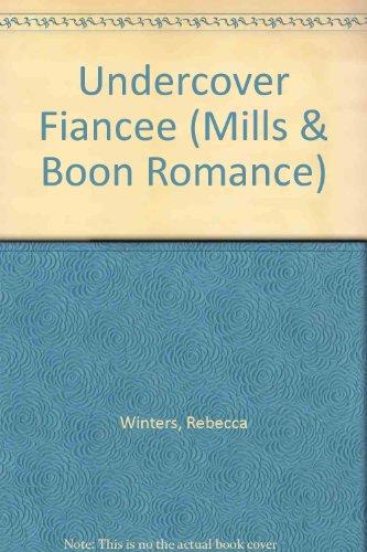 9780263162400: Undercover Fiancee (Mills & Boon Romance)
