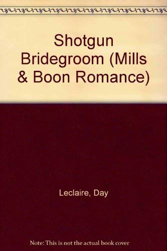 9780263162455: Shotgun Bridegroom