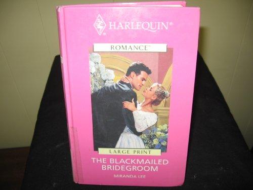 9780263162462: The Blackmailed Bridegroom