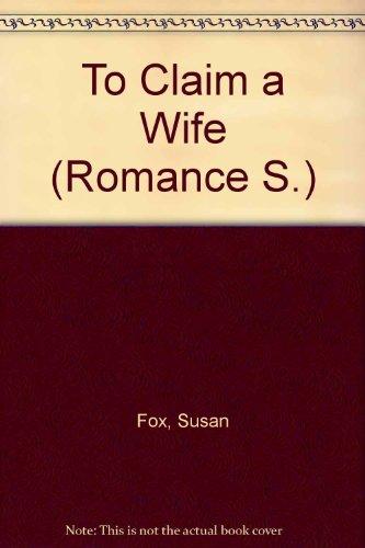 9780263163377: To Claim a Wife (Romance S.)