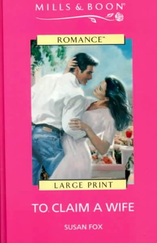 9780263163520: To Claim a Wife (Mills & Boon Large Print Romances)