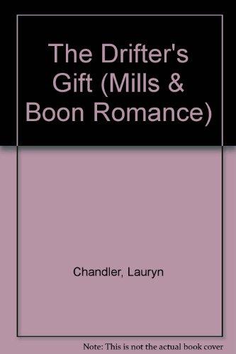 9780263163902: The Drifter's Gift (Mills & Boon Romance)