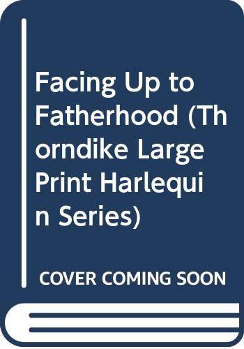9780263164459: Facing Up To Fatherhood (Thorndike Harlequin I Romance)