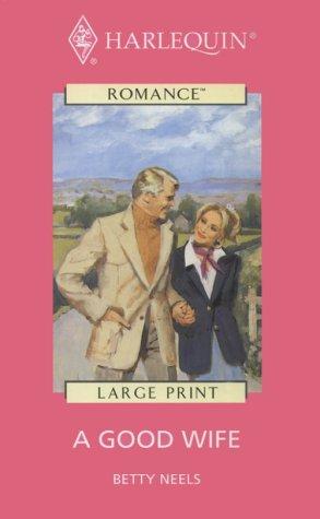 9780263164473: A Good Wife (Thorndike Harlequin I Romance)
