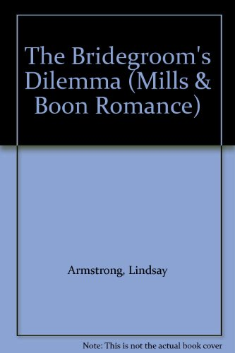 9780263164923: The Bridegroom's Dilemma