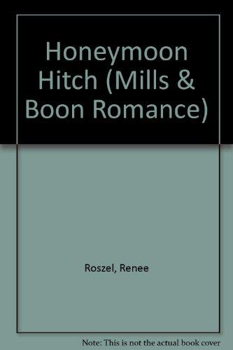 Honeymoon Hitch (Mills & Boon Romance): Roszel, Renee