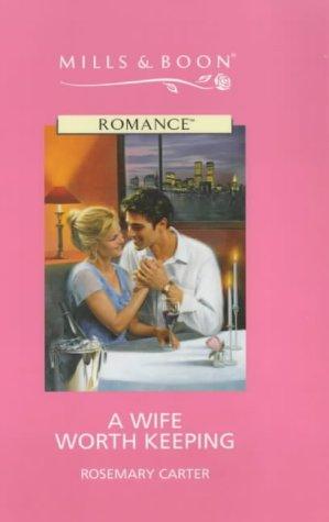 9780263165593: A Wife Worth Keeping