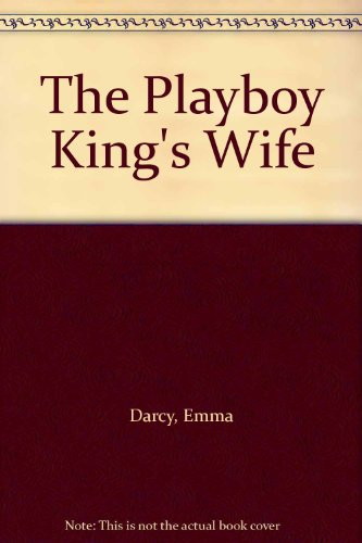9780263165777: The Playboy King's Wife