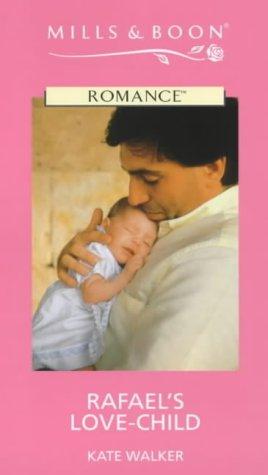 9780263166019: Rafael's Love-child (Romance)