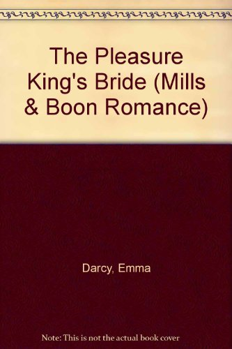 The Pleasure King's Bride (Romance) (0263166244) by Emma Darcy
