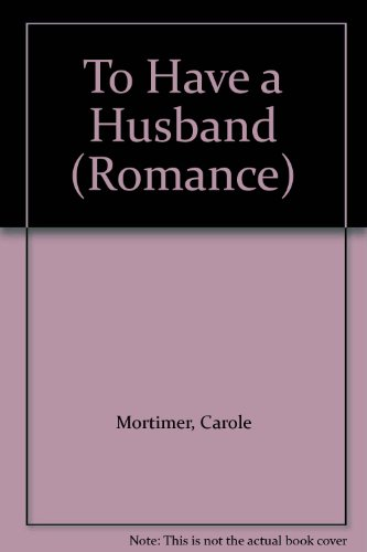 9780263166545: To Have a Husband (Romance)