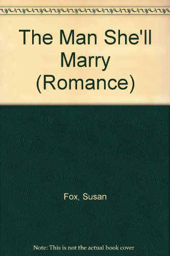 9780263166767: The Man She'll Marry (Romance)