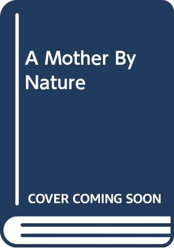 9780263168488: A Mother By Nature (Medical Romance)