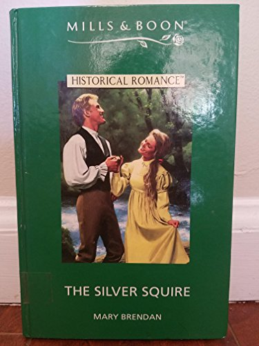 9780263168761: The Silver Squire (Mills & Boon Historical)