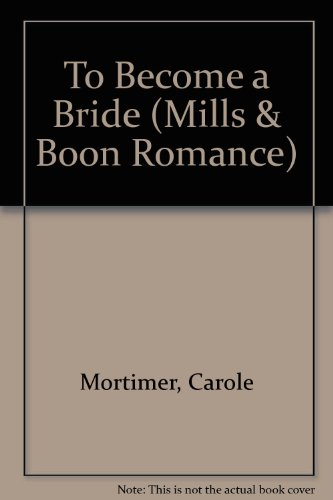 9780263169492: To Become a Bride (Romance)