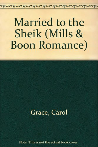 Married to the Sheik (Mills and Boon: Grace, Carol
