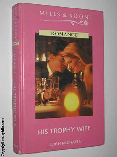 9780263170238: His Trophy Wife (Romance)