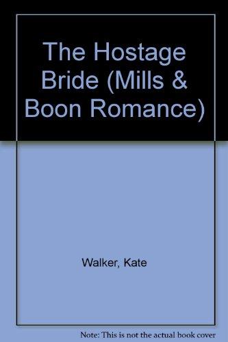 9780263170481: The Hostage Bride (Mills & Boon Romance)