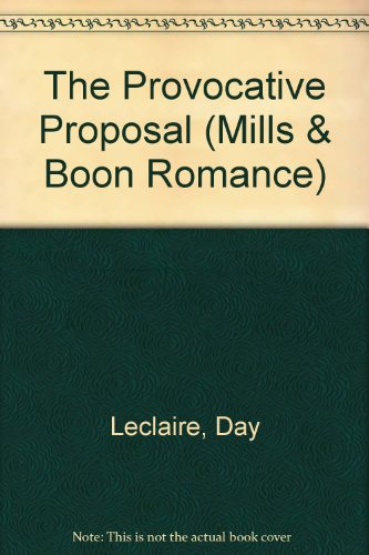 The Provocative Proposal (Romance): Leclaire, Day