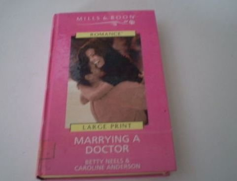 9780263170696: Marrying a Doctor (Romance)