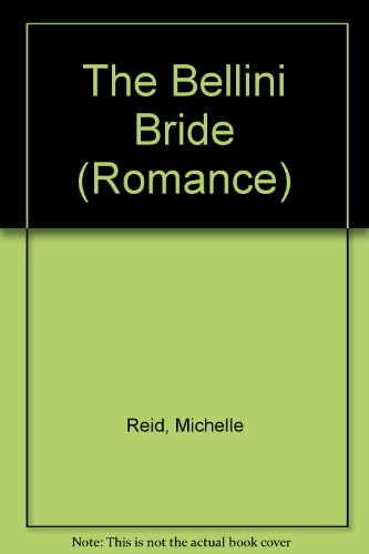 9780263170771: The Bellini Bride (Mills & Boon Romance)