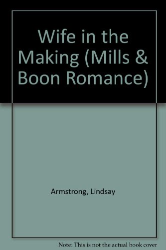 9780263170818: Wife in the Making (Mills & Boon Romance)