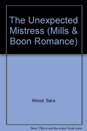 9780263171280: The Unexpected Mistress (Mills & Boon Romance)