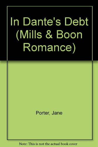 In Dante's Debt (Mills & Boon Romance) (0263171302) by Jane Porter