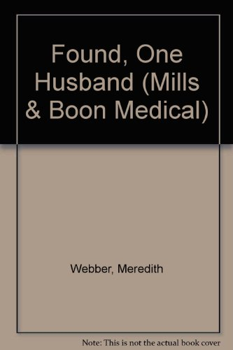 Found, One Husband (Mills & Boon Medical) (0263171450) by Meredith Webber