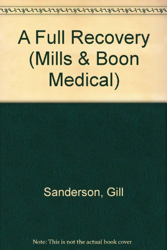 9780263171624: A Full Recovery (Mills & Boon Medical)