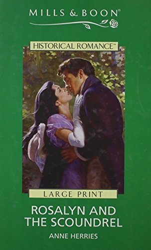 Rosalyn and the Scoundrel (Mills & Boon Historical Romance): Anne Herries