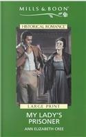9780263172058: My Lady's Prisoner (Historical Romance)