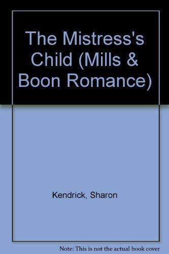 9780263172959: The Mistress's Child (Mills & Boon Romance)