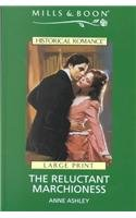 The Reluctant Marchioness (Mills & Boon Historical): Anne Ashley