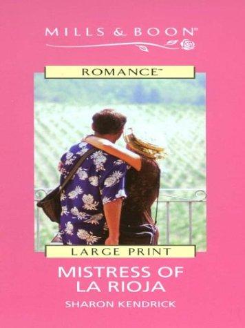 9780263173710: Mistress of La Rioja (Mills & Boon Romance)