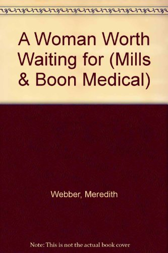 9780263173871: A Woman Worth Waiting for (Medical Romance)