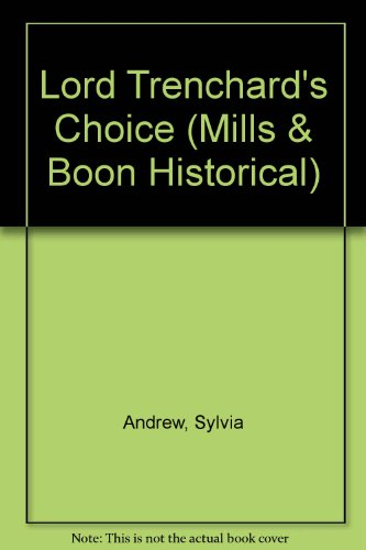 9780263174328: Lord Trenchard's Choice (Mills & Boon Historical)